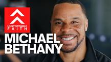 Unstoppable Faith - Michael Bethany
