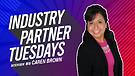 Industry Partner Tuesdays feature guest Caren Brown