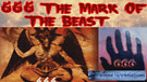 666 The Mark of the beast, What everyone needs to know.