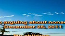 Stop arguing about nonsense – December 25, 2011