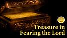 Treasure in Fearing God Service Preview
