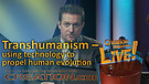 (4-02) Transhumanism – using technology to propel human evolution (Creation Magazine LIVE!)