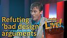 (4-18) Refuting 'bad design' arguments (Creation Magazine LIVE!)