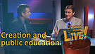 (3-09) Creation and Public Education (Creation Magazine LIVE!)