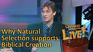 (2-02) How natural selection supports a recent creation (Creation Magazine LIVE!)