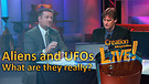 (2-10) Aliens and UFOs – What are they really? (Creation Magazine LIVE!)