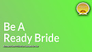 Be A Better Bride Service Preview