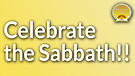 Celebrate The Sabbath!!! Service Preview