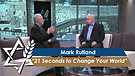 Dr. Mark Rutland: 21 Seconds to Change Your World (Part 1) (July 18, 2016)