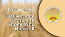 Deliverance Comes to Those Who Desire It Service Preview