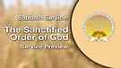 The Sanctified Order of God Service Preview