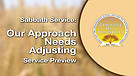 Our Approach Needs Adjusting Service Preview