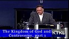The Kingdom of God and Controversy (Part 1)