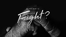 Do You Want To Fight? | Pastor Dusty Brown