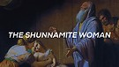 The Shunnamite Woman | Pastor Jordan Wiggins