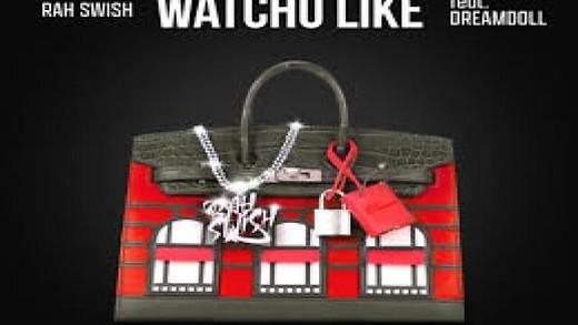Rah Swish & Dream Doll - Watchu Like (Official Video)