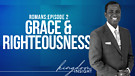 Grace & Righteousness |Dr. Kazumba Charles
